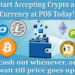 Accept Crypto Currencies at POS Today! get more sales!